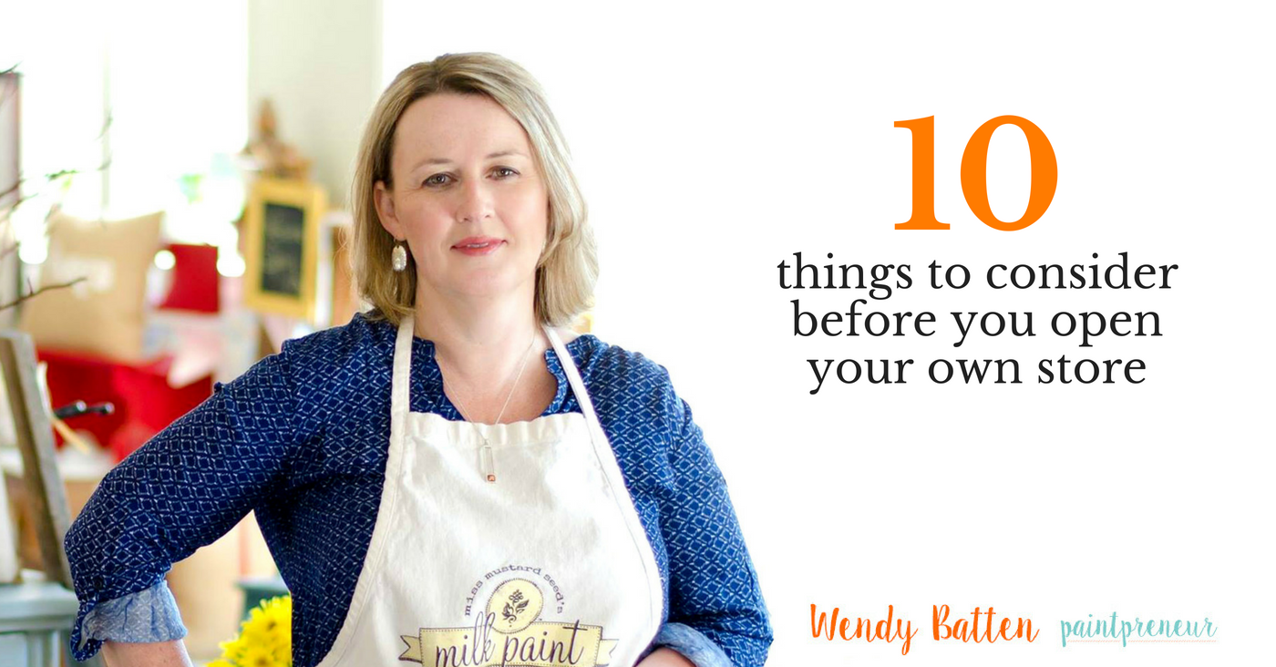 10 things you must consider before turning your hobby into a business and brick and mortar store from retail coach Wendy Batten