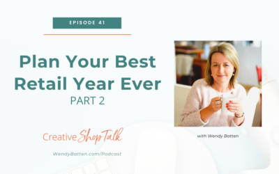 Plan Your Best Retail Year Ever (Part 2)   Episode 41