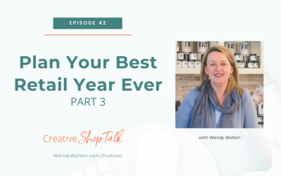 Plan Your Best Retail Year Ever (Part 3)   Episode 42