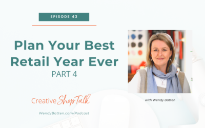 Plan Your Best Retail Year Ever (Part 4)   Episode 43