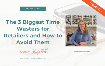 The 3 Biggest Time Wasters for Retailers and How to Avoid Them   Episode 48