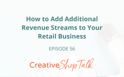 How to Add Additional Revenue Streams to Your Retail Business   Episode 56