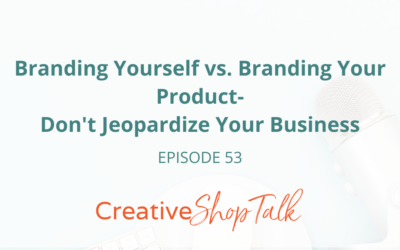 Branding Yourself vs. Branding Your Product- Don't Jeopardize Your Business   Episode 53
