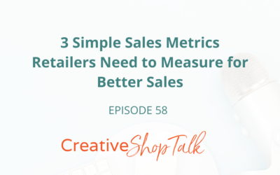 3 Simple Sales Metrics Retailers Need to Measure for Better Sales   Episode 58