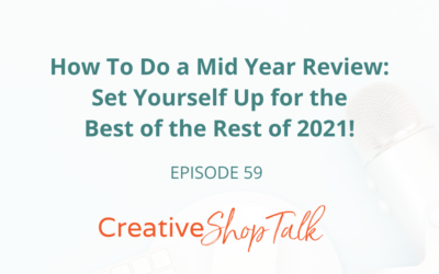 How To Do A Mid Year Review: Set Yourself Up for the Best of the Rest of 2021! | Episode 59