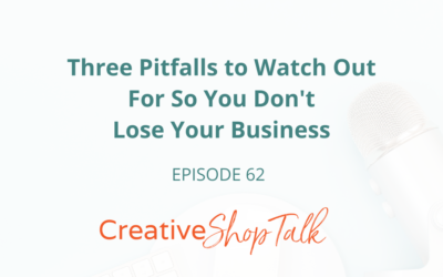 Three Pitfalls to Watch Out For So You Don't Lose Your Business | Episode 62