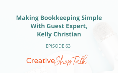 Making Bookkeeping Simple With Guest Expert, Kelly Christian | Episode 63