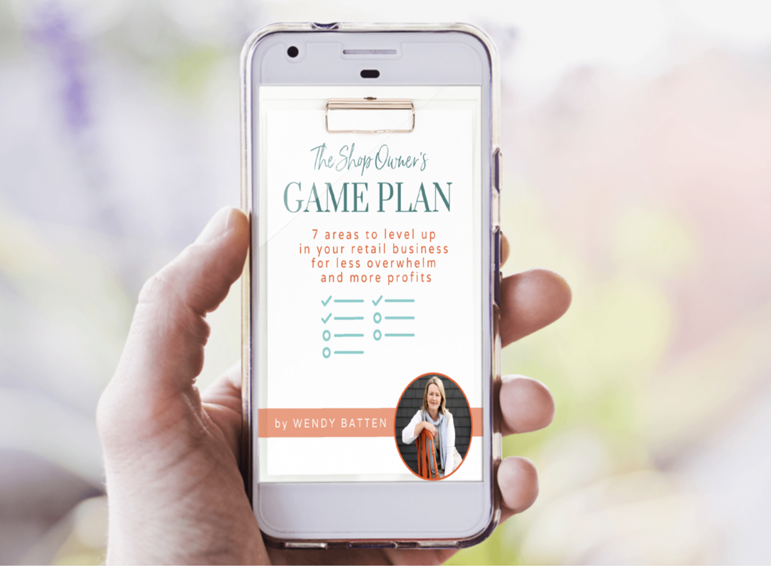 Shop Owners Game Plan - with Wendy Batten retail coach