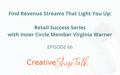 Find Revenue Streams That Light You Up: Retail Success Series with Inner Circle Member Virginia Warner | Episode 66