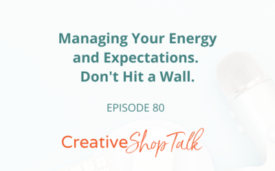 Managing Your Energy and Expectations. Don't Hit a Wall. | Episode 80